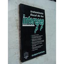 Libro Tratamiento Fiscal De Los Intereses , C.p. Alejandro B