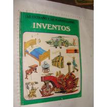 Libro Lo Extraño Y Maravilloso, Inventos, 48 Paginas, Año 19