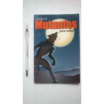 Libro Infantil Cuentos Para Mutantes Para Niños.