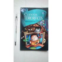 Libro Infantil Cuentos Terrorificos (martin Corsario Luna)