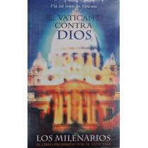 El Vaticano Contra Dios - Los Milenarios - Punto De Lectura