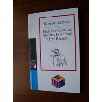Hablaba Con Las Bestias,los Peces Y Los Pájaros-k.lorenz-hm4