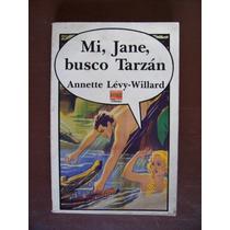 Mi Jane,busco Tarzán-aut-annette Levy-edit-edivisión-