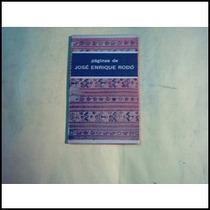 Rodó, José Enrique. Páginas Del Autor. 1963¡