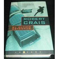 Libro Robert Crais - El Ultimo Detective Sp0 Novela Thriller