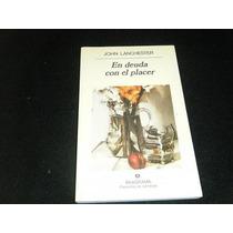 Libro Lanchester En Deuda Con El Placer Novela Anagrama Eex