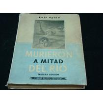 Luis Spota, Murieron A Mitad Del Río, Libro Mex. Editores,