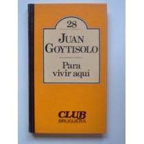 Para Vivir Aquí Juan Goytisolo