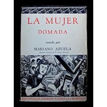 La Mujer Domada - Mariano Azuela. 1946