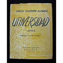 Universidad - Carlos Elizondo Alcaraz. 1ª Ed., 1953