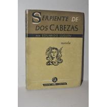 Serpiente De Dos Cabezas Eduardo Luquin Costaamic Editor