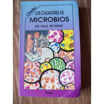 Los Cazadores De Microbios-au-dr.paul De Kruif-edi-leega-maa
