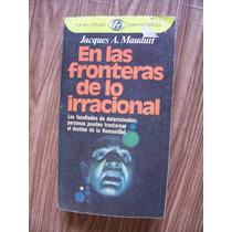 En Las Fronteras De Lo Irracional-aut-jacques Mauduit-maa