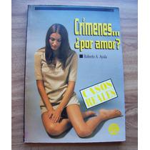 Crímenes...¿por Amor?-casos Reales-roberto Ayala-libra-vbf