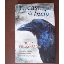 La Casa De Hielo-suspenso-342pag-inger Frimansson-edi-b-vbf