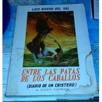 Entre Las Patas De Los Caballos (diario De Un Cristero)