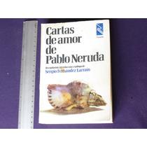 Sergio Fernández Larraín, Cartas De Amor De Pablo Neruda.