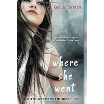 Libro Where She Went De Gayle Forman Secuela If I Stay P Bln