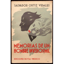 Memorias De Un Hombre Inverosímil - Salvador Ortiz Vidales