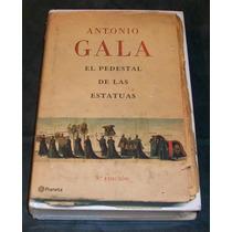 El Pedestal De Las Estatuas - Antonio Gala