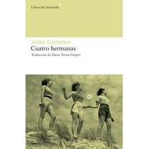 Libro Cuatro Hermanas - Jetta Carleton (la Mejor Novela)