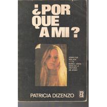 ¿porque A Mi? Patricia Dizenzo 1a. Edición