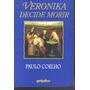 Veronika Decide Morir Paulo Coelho 1a Edic.