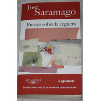 Ensayo Sobre La Ceguera. Jose Saramago