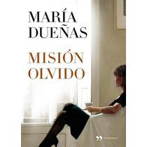 Ebook Mision Olvido . Maria Duenas Pdf Epub
