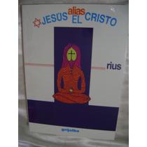 Jesus, Alias El Cristo. Rius. $160