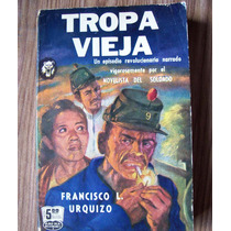 Tropa Vieja-aut-francisco L.urquizo-populibros La Prensa-hm4