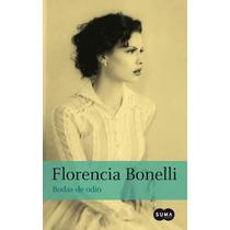 Ebook - Bodas De Odio - Florencia Bonelli - Pdf Epub
