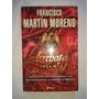 Libro Arrebatos Carnales Francisco Martín Moreno