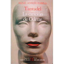 Tantandel. La Canción De Odette. Rene Avilés Fabila