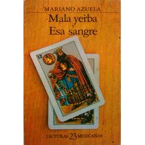 Mala Yerba Y Esa Sangre. Mariano Azuela.sep