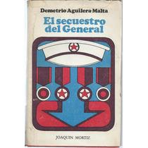 Libro El Secuestro Del General / Demetrio Aguilera Malta1973