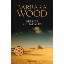 Perros Y Chacales Barbara Wood