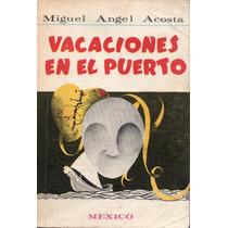 Vacaciones En El Puerto - Miguel Ángel Acosta - 1966