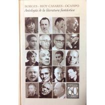 Antologia De La Literatura Fantastica - Borges Sudamericana