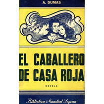 El Caballero De Casa Roja Alejandro Dumas