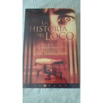La Historia Del Loco / John Katzenbach