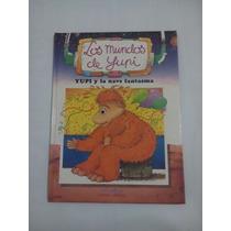 Libro Yupi Y La Nave Fantastica. Cuentos Para Niños