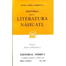 Historia De La Literatura Nahuatl - Angel Ma Garibay Kintana