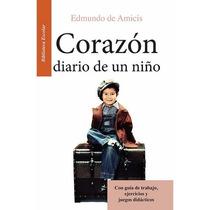 Corazón, Diario De Un Niño Edmundo De Amicis