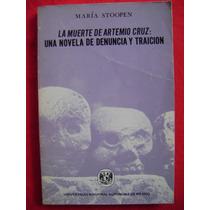 La Muerte De Artemio Cruz: Una Novela De Denuncia Y Traición
