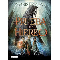 Libro Magisterium: Prueba De Hierro - Holly Black