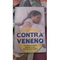 Contra Veneno Los Planes De Divorcio Intoxica Carlos Cuauhté