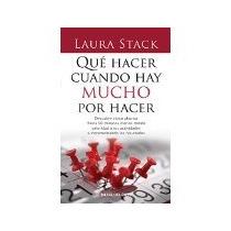 Libro Que Hacer Cuando Hay Mucho Por Hacer *cj