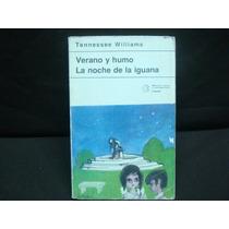 Tennessee Williams, Verano Y Humo. La Noche De La Iguana