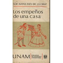 Los Empeños De Una Casa. Sor Juana Inés De La Cruz